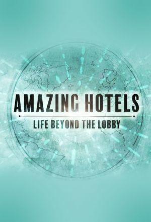 Watch Movie amazing-hotels-life-beyond-the-lobby-season-2