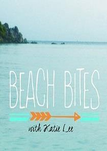 Beach Bites with Katie Lee - Season 2