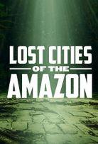 Watch Movie lost-cities-of-the-amazon-season-1