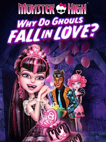 Watch Movie monster-high-why-do-ghouls-fall-in-love