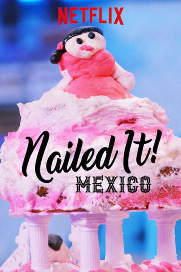 Watch Movie nailed-it-mexico-season-2