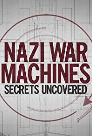 Watch Movie nazi-war-machines-secrets-uncovered-season-1