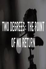 Watch Movie two-degrees-the-point-of-no-return